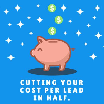 DDG - Life Insurance - Cutting Your Cost Per Lead In Half.png